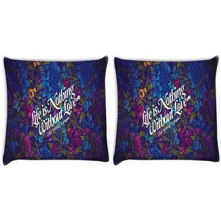 Snoogg Pack Of 2 Life Is Nothing Without Love Digitally Printed Cushion Cover Pillow 10 x 10 Inch