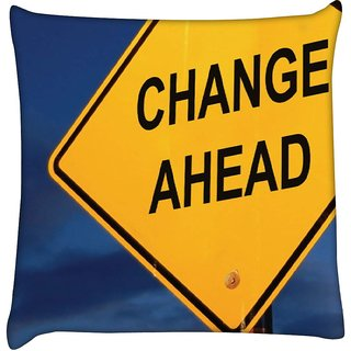 Snoogg  Change Ahead Digitally Printed Cushion Cover Pillow 12 x 12 Inch