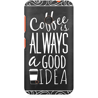CopyCatz Coffee Is Always A Good Idea Premium Printed Case For Nokia Lumia 530
