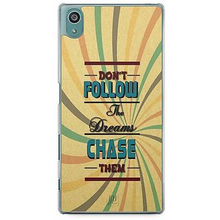YuBingo Don'T Follow The Dream, Chase Them Designer Mobile Case Back Cover For Sony Xperia Z5