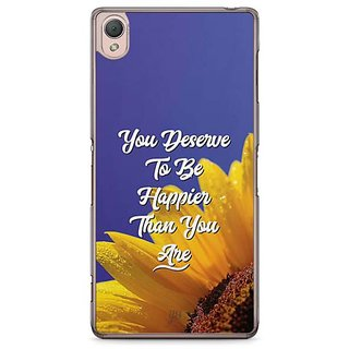 YuBingo You Deserve To Be Happier Than You Are Designer Mobile Case Back Cover For Sony Xperia Z3
