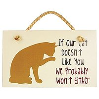 If Our Cat Doesnt Like You We Probably Wont Either Wood Rope Wall Sign 9 x 6