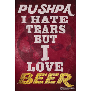 Hungover Pushpa I Love Beer Special Paper Poster (12x18 inches)