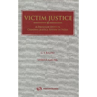 Victim Justice [A Paradigm Shift In Criminal Justice System In India] (English)