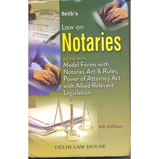 Law On Notaries Alongwith Model Forms With Notaries Act And Rules, Power Of Attorney Act With Allied Relevant Legislation (English)