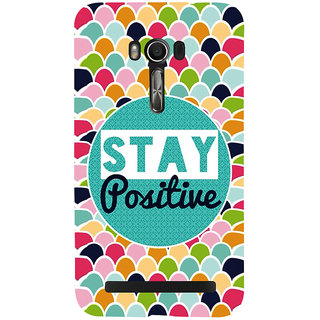 Snapdilla Mixed Color Different Looking Pattern Stay Positive Quote Back Cover For Asus Zenfone Go ZC500TG