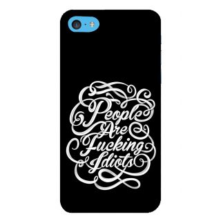 Snapdilla Black Colour Background People Are Freaking Idiots Funky Quote Mobile Pouch For Apple IPod Touch 6