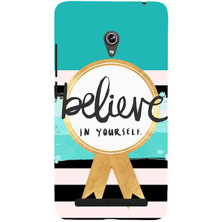Snapdilla Simple Crazy Believe In Yourself Quote Cool Blue Color Back Cover For Asus Zenfone 6 A600CG