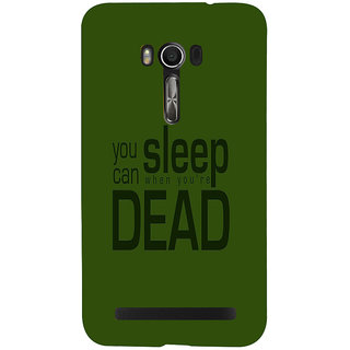 Snapdilla Green Background Crazy Funny Mad Dead Quote Unique Back Cover For Asus Zenfone Go ZC500TG