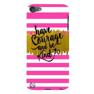 Snapdilla Pink  White Stripes Pattern Be Kind Have Courage Best Quote Phone Case For Apple IPod Touch 5