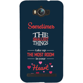 Snapdilla Smallest Things Take Most Room In Your Heart Quote Superb Mobile Case For Asus Zenfone Max