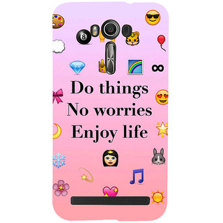 Snapdilla Pink Color Background Do Things No Worries Enjoy Life Lovely Quote Cool 3D Print Cover For Asus Zenfone 2 Laser ZE601KL