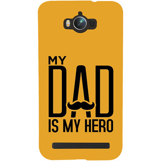 Snapdilla Lovely My Dad Is My Hero Quote Awesome Fathersday Gift Mobile Cover For Asus Zenfone Max ZC550KL :: Asus Zenfone Max ZC550KL 2016 :: Asus Zenfone Max ZC550KL 6A076IN