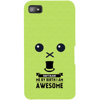 Snapdilla Yellow Background DonT Blame Me I Am Awesome Funny Quote Mobile Cover For BlackBerry Z10