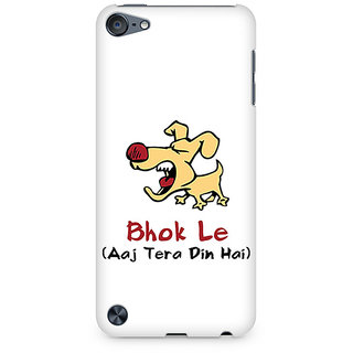 Zenith Bhok Le Tera Din Hai Premium Printed Mobile cover For Apple iPod Touch 6