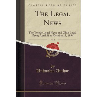 The Legal News, Vol. 1