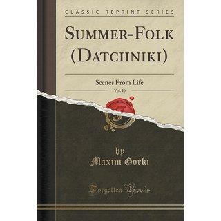 Summer-Folk (Datchniki), Vol. 16