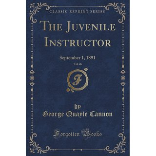 The Juvenile Instructor, Vol. 26