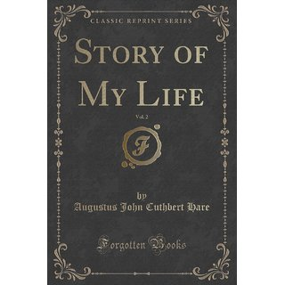 Story Of My Life, Vol. 2 (Classic Reprint)