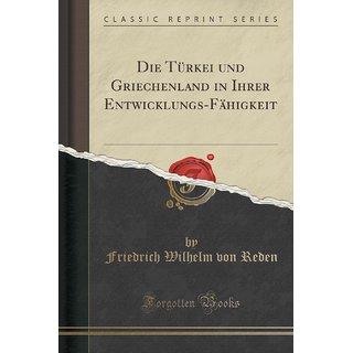 Die T?Rkei Und Griechenland In Ihrer Entwicklungs-F?Higkeit (Classic Reprint)