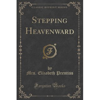 Stepping Heavenward (Classic Reprint)