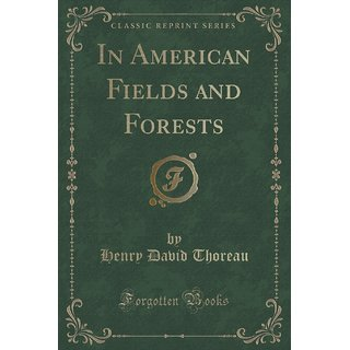 In American Fields And Forests (Classic Reprint)
