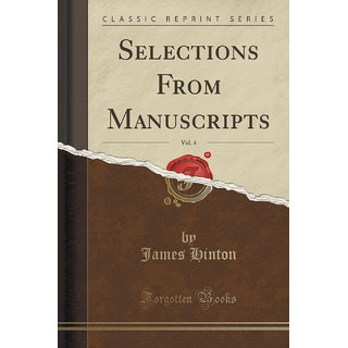 Selections From Manuscripts, Vol. 4 (Classic Reprint)