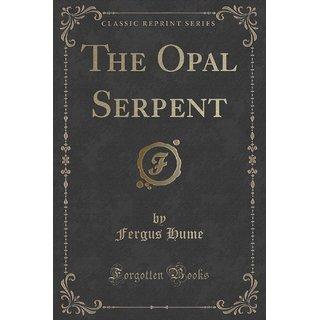 The Opal Serpent (Classic Reprint)