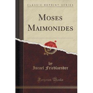 Moses Maimonides (Classic Reprint)