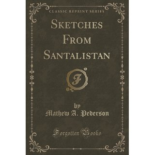 Sketches From Santalistan (Classic Reprint)