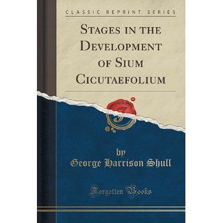 Stages In The Development Of Sium Cicutaefolium (Classic Reprint)