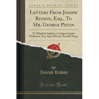 Letters From Joseph Ritson, Esq., To Mr. George Paton