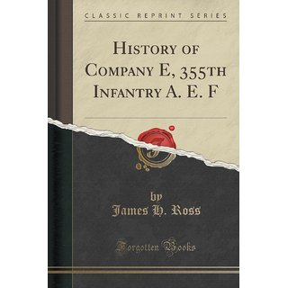 History Of Company E, 355Th Infantry A. E. F (Classic Reprint)