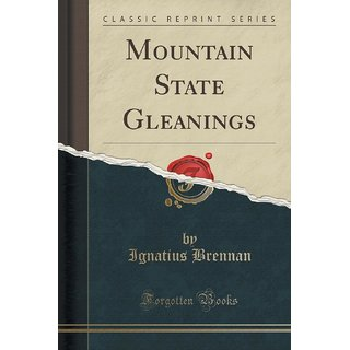 Mountain State Gleanings (Classic Reprint)