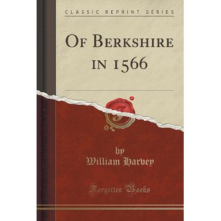 Of Berkshire In 1566 (Classic Reprint)