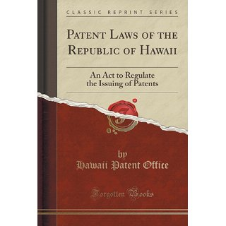 Patent Laws Of The Republic Of Hawaii