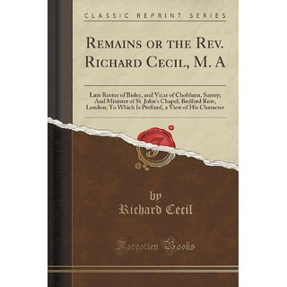 Remains Or The Rev. Richard Cecil, M. A