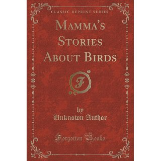 Mamma'S Stories About Birds (Classic Reprint)