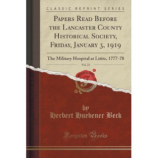 Papers Read Before The Lancaster County Historical Society, Friday, January 3, 1919, Vol. 23
