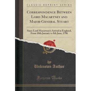 Correspondence Between Lord Macartney And Major-General Stuart