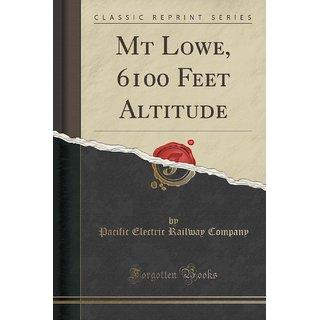 Mt Lowe, 6100 Feet Altitude (Classic Reprint)