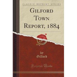 Gilford Town Report, 1884 (Classic Reprint)