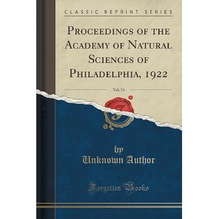 Proceedings Of The Academy Of Natural Sciences Of Philadelphia, 1922, Vol. 74 (Classic Reprint)