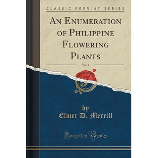 An Enumeration Of Philippine Flowering Plants, Vol. 2 (Classic Reprint)