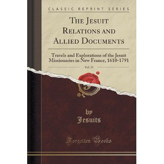The Jesuit Relations And Allied Documents, Vol. 33