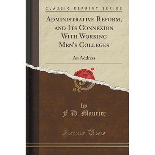 Administrative Reform, And Its Connexion With Working Men'S Colleges