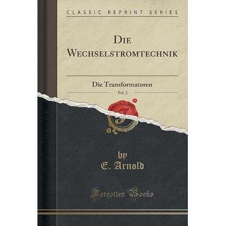 Die Wechselstromtechnik, Vol. 2