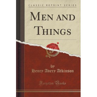Men And Things (Classic Reprint)