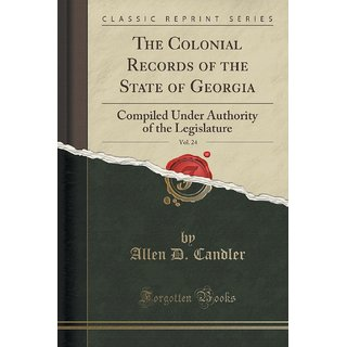 The Colonial Records Of The State Of Georgia, Vol. 24