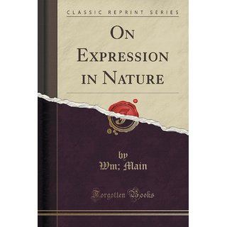 On Expression In Nature (Classic Reprint)